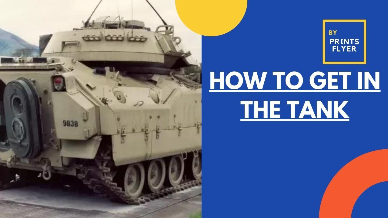 How to get in the tank