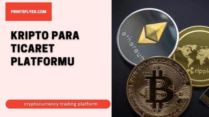 kripto para ticaret platformu